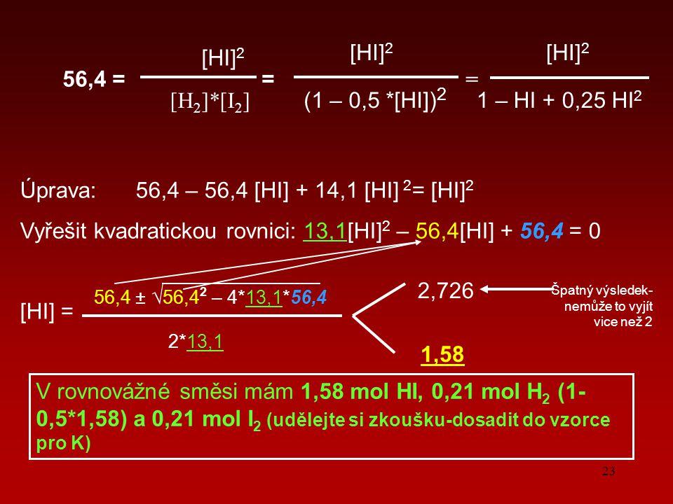 Úprava: 56,4 – 56,4 [HI] + 14,1 [HI] 2= [HI]2